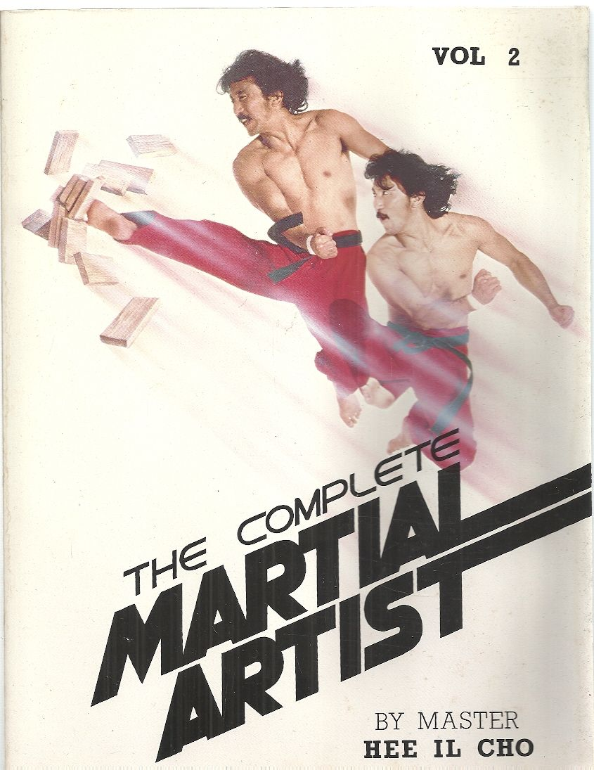 The Complete Martial Artist Volume 2. 1981 Large size paperback. (Volume 2), Hee Il Cho